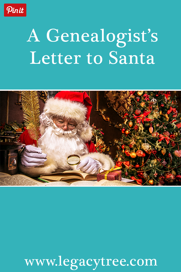 He's making his list and checking it twice...and we've been good all year! This is what the genealogist on your list REALLY wants for Christmas. A genealogists letter to Santa. #genealogy #genealogists #familyhistory #Christmas2019