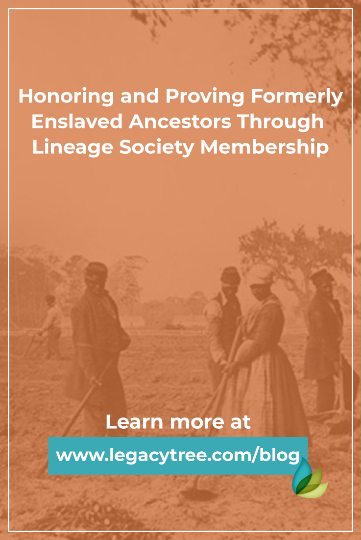 Being the descendent of an enslaved ancestor, there awaits a unique opportunity to join a specifically interesting lineage society.
