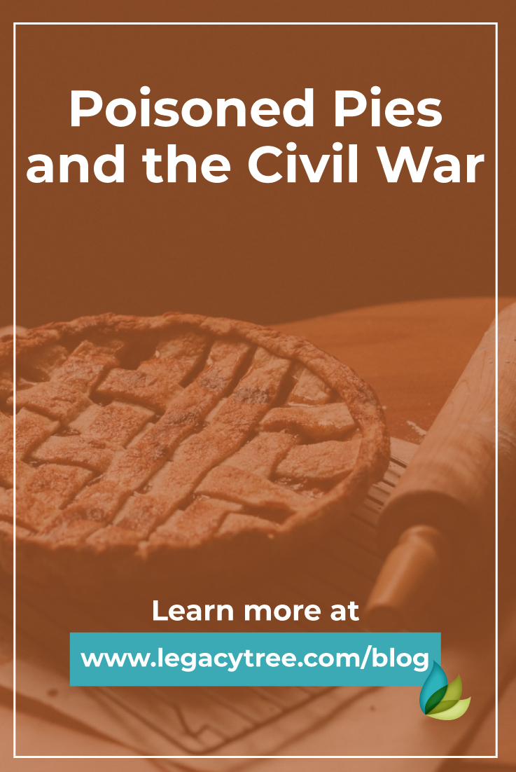"""We recently worked on uncovering the history of a Civil War soldier, and learned of an interesting """"Black Tongue"""" from poisoned pies. Learn the story here!"""